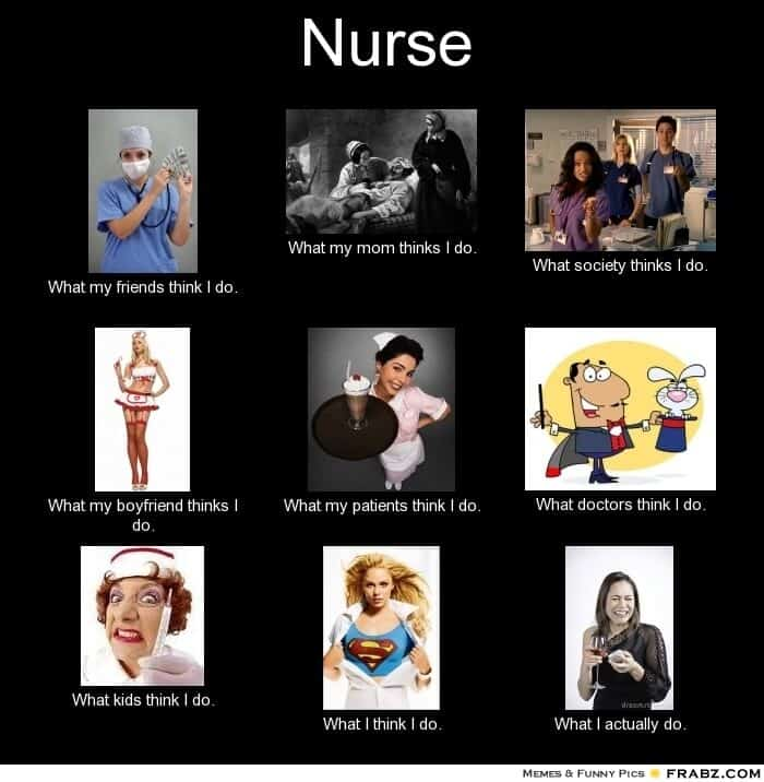 frabz-Nurse-What-my-friends-think-I-do-What-my-mom-thinks-I-do-What-so-c2447b Long Week of Work After That Double Shift at the Hospital? It's Time to Laugh